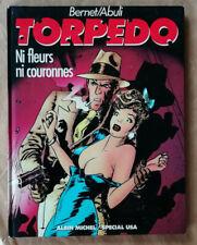 Torpédo T 3 Ni fleurs ni couronnes BERNET & ABULI éd Albin Michel 1984 EO