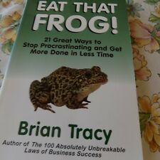 EAT THAT FROG: 21 Great Ways to Stop Procrastinating ... by BRIAN TRACY Hardback