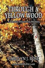 USED (VG) Through a Yellow Wood: A Catskill Mountains Mystery by Carolyn J. Rose