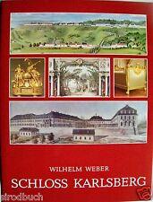 Schloss Karlsberg Wilhlem Weber Legende und Wirklichkeit Saar 1987 RAR