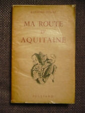 Raymond Dumay, Ma route d'Aquitaine