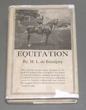 EQUITATION Henry de Bussigny 1922 HC Dustjacket Horse Riding Equestrian Sports