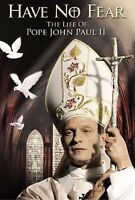 Have No Fear - The Life of Pope John Paul II (DVD, 2006) BRAND NEW
