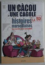 BD Un Cacou et une Cagole Histoires Marseillaises -Jean Jaque et Sabine Nourrit