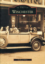Images of America: Winchester by Kathryn Parker (2006, Paperback)