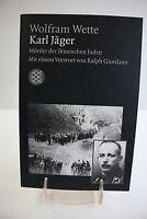 Wette, Wolfram - Karl Jäger – Mörder der litauischen Juden Die erste Biographie