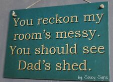 My Room's Messy Dad's Shed Kids Cute Rustic Bar Man Cave Wooden Bedroom Sign
