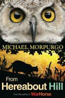 From Hereabout Hill by Michael Morpurgo, NEW Book, FREE & Fast Delivery, (Paperb