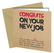 #615 NEW JOB Greeting Card Congratulations on your New Job Funny Joke Rude 6x6
