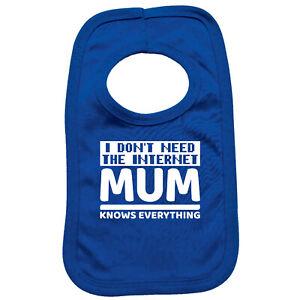 Funny Baby Infants Bib Napkin - I Dont Need The Internet Mum