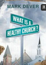 What Is a Healthy Church? (IX Marks) (9 Marks of a