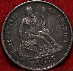 1875 Philadelphia Mint Silver Seated Liberty Dime