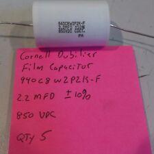 (5) Cornell Dubilier 2.2 MFD Axial Film Cap 940C8W2P2K-F