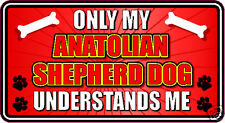 Only My Anatolian Shepherd Dog Understands Me Sticker