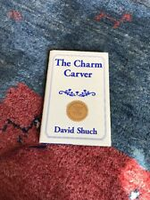 The Charm Carver By David Shuch SIGNED HC/DJ 1st Edition 2005
