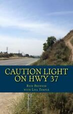 Caution Light on Hwy 37 : My Big Life in a Small Town by Rich Brunner (2015,...