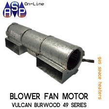 BLOWER FAN MOTORTO SUIT VULCAN BURWOOD 49 SERIES SPACE HEATERS * PART# 1210FSP
