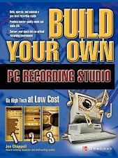 Hardware Ser.: Build Your Own PC Recording Studio by John Chappell (2003,...