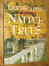 LANDSCAPING WITH NATIVE TREES , NEW