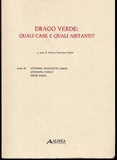 DRAGO VERDE: QUALI CASE E QUALI ABITANTI? a cura di V. Franchetti Pardo