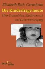 Die Kinderfrage heute von Elisabeth Beck-Gernsheim (2006, Taschenbuch) #o