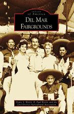 Del Mar Fairgrounds [Images of America] [CA] [Arcadia Publishing]