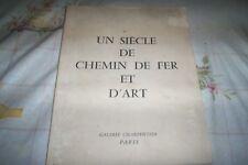 OUVRAGE 1 SIECLE DE CHEMIN DE FER ET D'ART 76 PAGES DE 1955