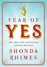 Year of Yes: How to Dance It Out, Stand In the Sun