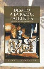 Desaf�o a la Raz�n Satisfecha : (Paradojas, M�ximas y Frases Ir�nicas) by...
