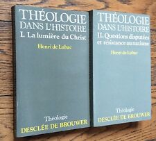 rare HENRI DE LUBAC : THÉOLOGIE DANS L'HISTOIRE 2 volumes