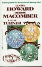 Christmas Kisses by Linda Howard; Debbie Macomber; Linda Turner