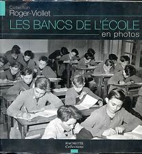 LES BANCS DE L'ECOLE EN PHOTOS - Collection Roger-Viollet 2006