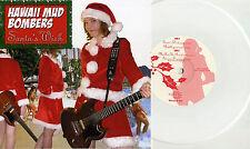 """Hawaii Mud Bombers - Santa's Wish 7"""" WHITE VINYL Yum Yums Psychotic Youth Surf"""
