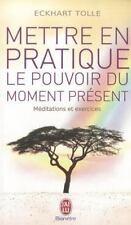 Mettre En Pratique Le Pouvoir Du Moment Bien Etre French Edition