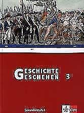 Geschichte und Geschehen 3. Schülerbuch. von Michael Epkenhans, Ursula Fries...