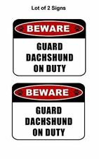 "2 count ""Beware Guard Dachshund (v2) on Duty"" Laminated Dog Sign"