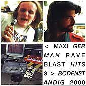 Bodenstandig 2000 - Maxi German Rave Blast Hits 3 (1999)