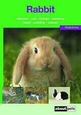 Rabbit: Pet Guides: A Guide to Selection, Housing, Care, Nutrition, Behaviour, H