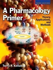 A Pharmacology Primer : Theory, Application and Methods by Terry Kenakin (2009,