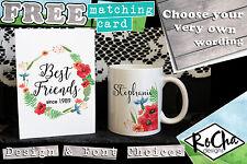 Personalizzata migliore amico TAZZA + GRATIS CARD idee regalo per la sua qualsiasi Design & formulazione!