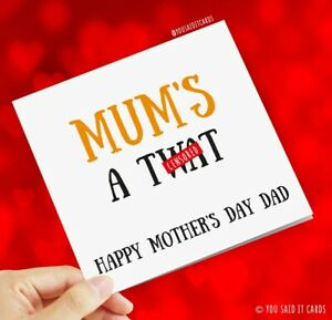 Mum's a Tw*t / Mother's Day Card for Dad / Rude Funny Offensive Novelty Cards