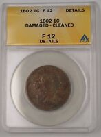 1802 US Draped Bust Large Cent 1c Coin ANACS F-12 Details Damaged Cleaned