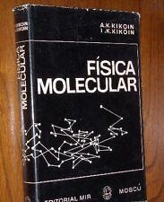 FISICA MOLECULAR (I. KIKOIN / A. KIKOIN) EDITORIAL MIR, MOSCÚ 1979