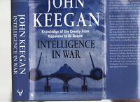 INTELLIGENCE IN WAR :  KNOWLEDGE OF ENEMY FROM NAPOLEON TO AL-QAEDA -  KEEGAN fh