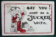 Don't Be a SUCKER, Write!  Comic Postcard w 1911 Lents Oregon DPO Postmark