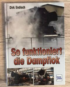 Transpress Dirk Endisch, So funktioniert die Dampflok,