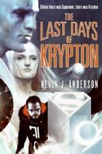 NEW -  2007 THE LAST DAYS OF KRYPTON BY KEVIN J. ANDERSON - 1ST EDITION