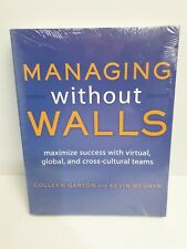 Managing Without Walls Maximize Success with Virtual, global, and cross-cultural