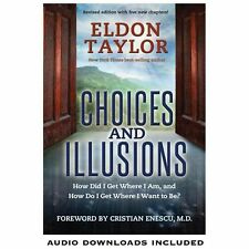 Choices and Illusions: How Did I Get Where I Am, and How Do I Get Wher-ExLibrary