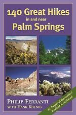 140 Great Hikes in and near Palm Springs by Phillip Ferranti (2014, Paperback)